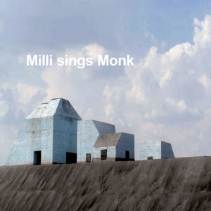 Milli sings Monk